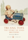 Tri-ang Toys : The Story of Lines Brothers - Book