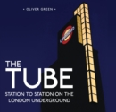 The Tube : Station to Station on the London Underground - Book