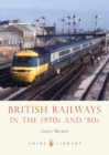British Railways in the 1970s and '80s - Book