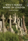 Who's Buried Where in London - Book