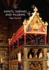 Saints, Shrines and Pilgrims - Book