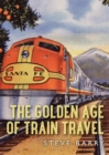 The Golden Age of Train Travel - eBook
