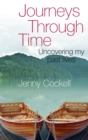 Journeys Through Time : Uncovering my past lives - eBook
