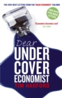 Dear Undercover Economist : The very best letters from the Dear Economist column - eBook