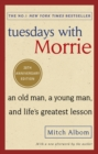Tuesdays with Morrie : An old man, a young man, and life's greatest lesson - eBook