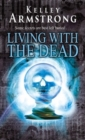Living With The Dead : Book 9 in the Women of the Otherworld Series - eBook