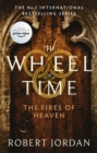 The Fires Of Heaven : Book 5 of the Wheel of Time - eBook