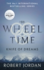 Knife Of Dreams : Book 11 of the Wheel of Time - eBook