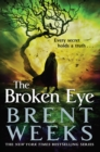 The Broken Eye : Book 3 of Lightbringer - eBook