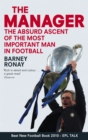 The Manager : The absurd ascent of the most important man in football - eBook