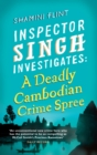 Inspector Singh Investigates: A Deadly Cambodian Crime Spree : Number 4 in series - eBook
