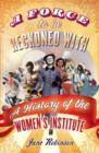 A Force To Be Reckoned With : A History of the Women's Institute - eBook