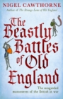 The Beastly Battles Of Old England : The misguided manoeuvres of the British at war - eBook