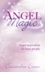 Angel Magic : Angel inspiration for busy people - eBook