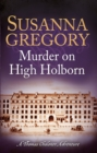 Murder on High Holborn : Chaloner's Ninth Exploit in Restoration London - eBook