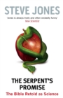 The Serpent's Promise : The Bible Retold as Science - eBook