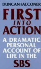 First Into Action : A Dramatic Personal Account of Life Inside the SBS - eBook