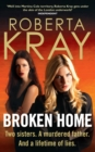 Broken Home : Two sisters. A murdered father. And a lifetime of lies - eBook