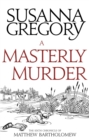A Masterly Murder : The Sixth Chronicle of Matthew Bartholomew - eBook
