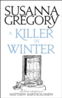 A Killer In Winter : The Ninth Matthew Bartholomew Chronicle - eBook