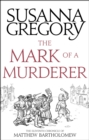 The Mark Of A Murderer : The Eleventh Chronicle of Matthew Bartholomew - eBook