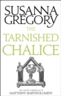 The Tarnished Chalice : The Twelfth Chronicle of Matthew Bartholomew - eBook