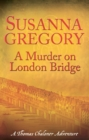 A Murder On London Bridge : 5 - eBook