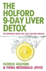 The 9-Day Liver Detox : The definitive detox diet that delivers results - eBook