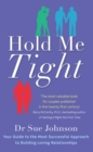 Hold Me Tight : Your Guide to the Most Successful Approach to Building Loving Relationships - eBook
