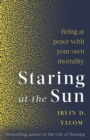 Staring At The Sun : Being at peace with your own mortality - eBook