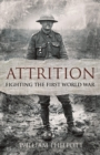 Attrition : Fighting the First World War - eBook