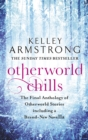 Otherworld Chills : Final Tales of the Otherworld - eBook