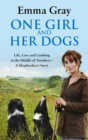 One Girl And Her Dogs : Life, Love and Lambing in the Middle of Nowhere - eBook