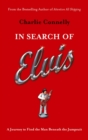In Search Of Elvis : A Journey to Find the Man Beneath the Jumpsuit - eBook