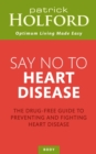 Say No To Heart Disease : The drug-free guide to preventing and fighting heart disease - eBook