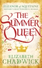 The Summer Queen : A loving mother. A betrayed wife. A queen beyond compare. - eBook