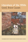 Literature of the 1950s: Good, Brave Causes : Volume 6 - Book