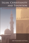 Islam, Christianity and Tradition: A Comparative Exploration : A Comparative Exploration - eBook