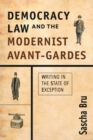 Democracy, Law and the Modernist Avant-Gardes : Writing in the State of Exception - eBook