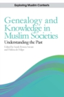Genealogy and Knowledge in Muslim Societies : Understanding the Past - eBook