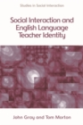 Social Interaction and English Language Teacher Identity - Book