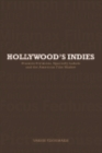 Hollywood's Indies : Classics Divisions, Specialty Labels and American Independent Cinema - eBook