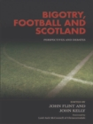 Bigotry, Football and Scotland : Perspectives and Debates - eBook