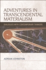 Adventures in Transcendental Materialism : Dialogues with Contemporary Thinkers - eBook