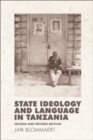 State Ideology and Language in Tanzania : Second and revised edition - eBook