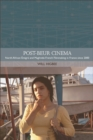 Post-Beur Cinema : North African aEmigrae and Maghrebi-French Filmmaking in France Since 2000 - eBook