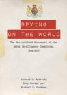 Spying on the World : The Declassified Documents of the Joint Intelligence Committee, 1936-2013 - eBook