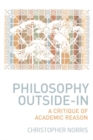 Philosophy Outside-in : A Critique of Academic Reason - Book