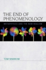 The End of Phenomenology : Metaphysics and the New Realism - eBook