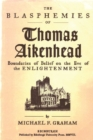 The Blasphemies of Thomas Aikenhead : Boundaries of Belief on the Eve of the Enlightenment - Book
